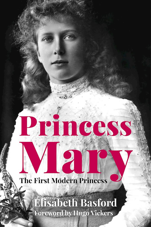 'Princess Mary: The First Modern Princess' by Elisabeth Basford review |  Tatler