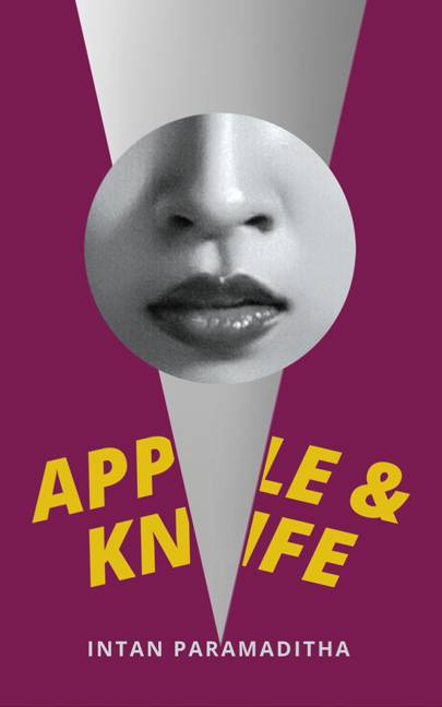 Apple and Knife by Intan Paramaditha