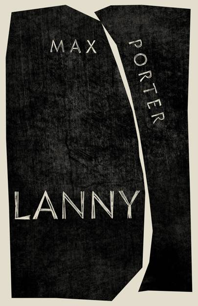 Lanny by Max Porter (Faber & Faber)