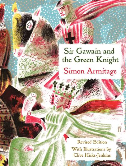 Sir Gawain and the Green Knight by Simon Armitage, with illustrations by Clive Hicks-Jenkins
