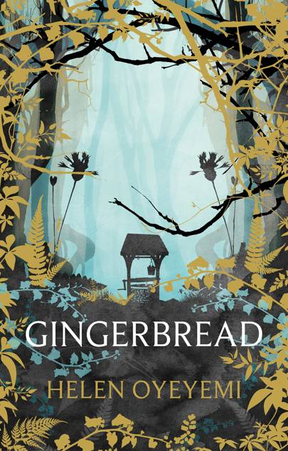 Gingerbread by Helen Oyeyemi (Picador)