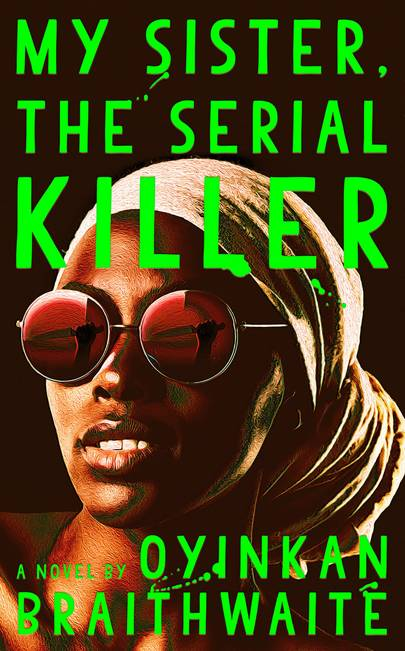 'My Sister, The Serial Killer' by Oyinkan Braithwaite