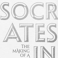 Socrates in Love: The Making of a Philosopher by Armand D'Angour (Bloomsbury)