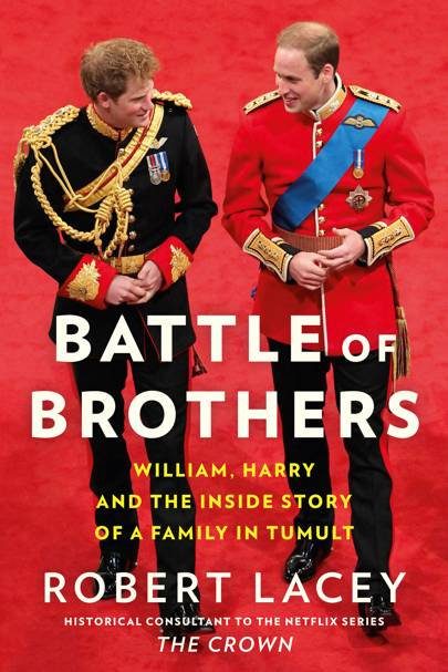 Battle of Brothers by Robert Lacey - Prince William and Prince Harry |  Tatler