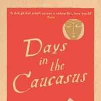 Days in the Caucasus by Banine (Pushkin Press)
