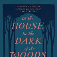 'In the House in the Dark of the Woods' by Laird Hunt